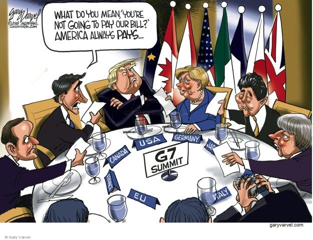 What do you mean, youre not going to pay our bill? America always pays … G7 Summit. Canada. USA. Germany. Japan. Italy. EU. France.