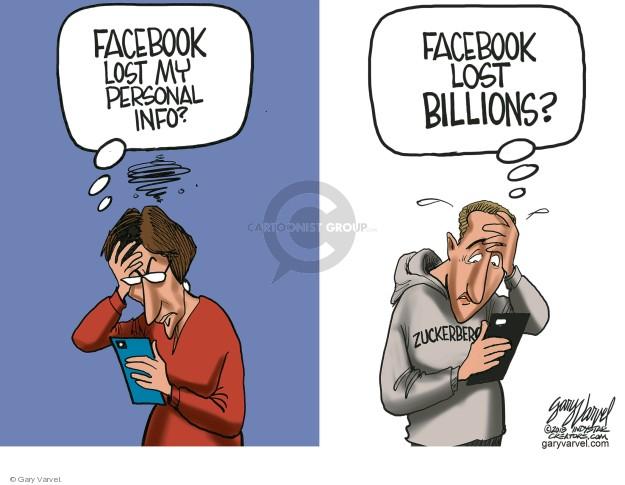 Facebook lost my personal info? Facebook lost billions? Zuckerberg.