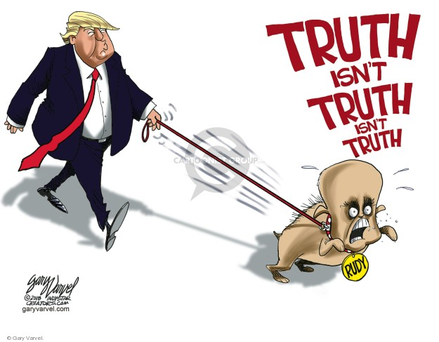 Truth isnt truth isnt truth. Rudy.