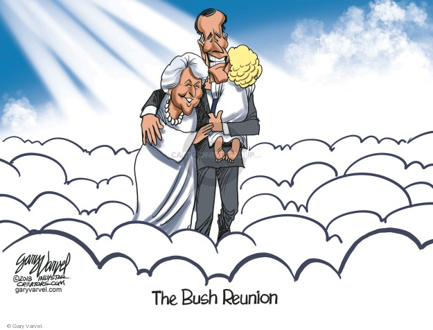 Cartoonist Gary Varvel  Gary Varvel's Editorial Cartoons 2018-12-01 Barbara Bush