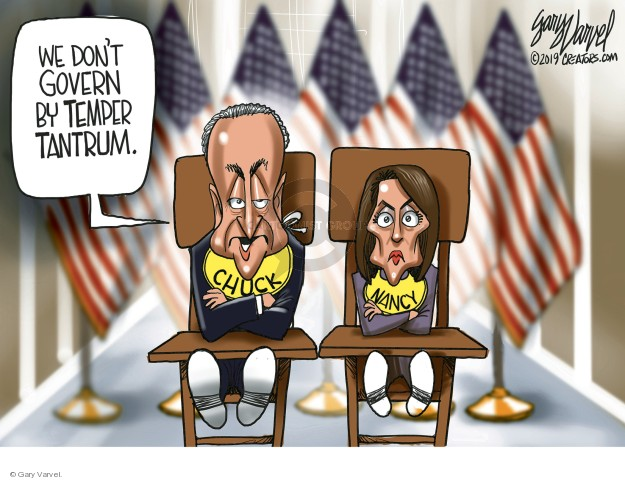 We dont govern by temper tantrum. Chuck. Nancy.