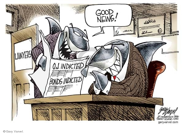 Lawyers.  O.J. Indicted. Bonds Indicted.  Good news!