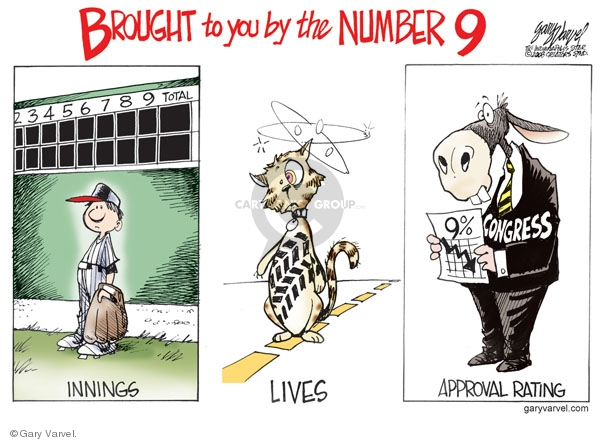 Brought to you by the number nine. Innings. Lives. Approval rating. Congress. 9% (down).