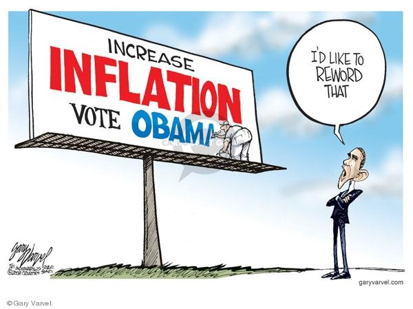 Increase inflation. Vote Obama. Id like to reword that.
