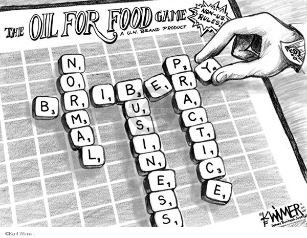 The oil for food game. Non-U.S. rules! A U.N. brand product. 50. Normal. Bribery. Practice. Business.