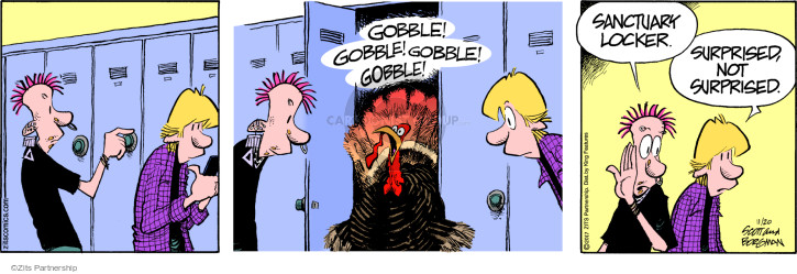 Gobble! Gobble! Gobble! Gobble! Sanctuary locker. Suprised, not surprised.